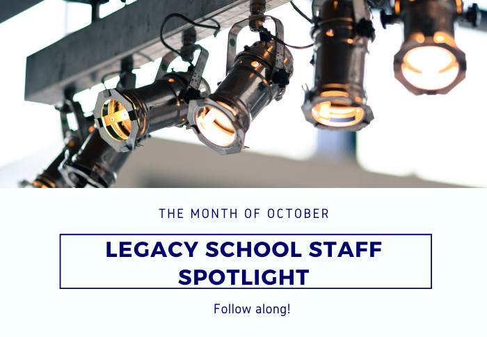 Legacy School Staff Spotlight